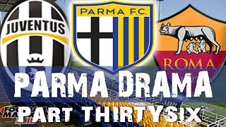 PARMA DRAMA | PART 36 | TITLE RUN IN | Football Manager 2015