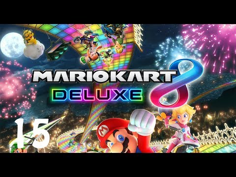 MARIO KART 8 DELUXE - E15 - And You are Here