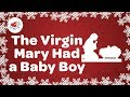 The Virgin Mary Had a Baby Boy with Lyrics | Christmas Carol 2019🌟