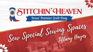 Sew Special Sewing Spaces: Tiffany Hayes