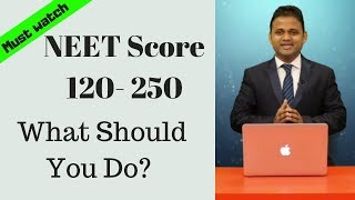 If your NEET Score is 120-250 marks which college you will get?