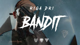 Riga Dri - Bandit (Official Video)