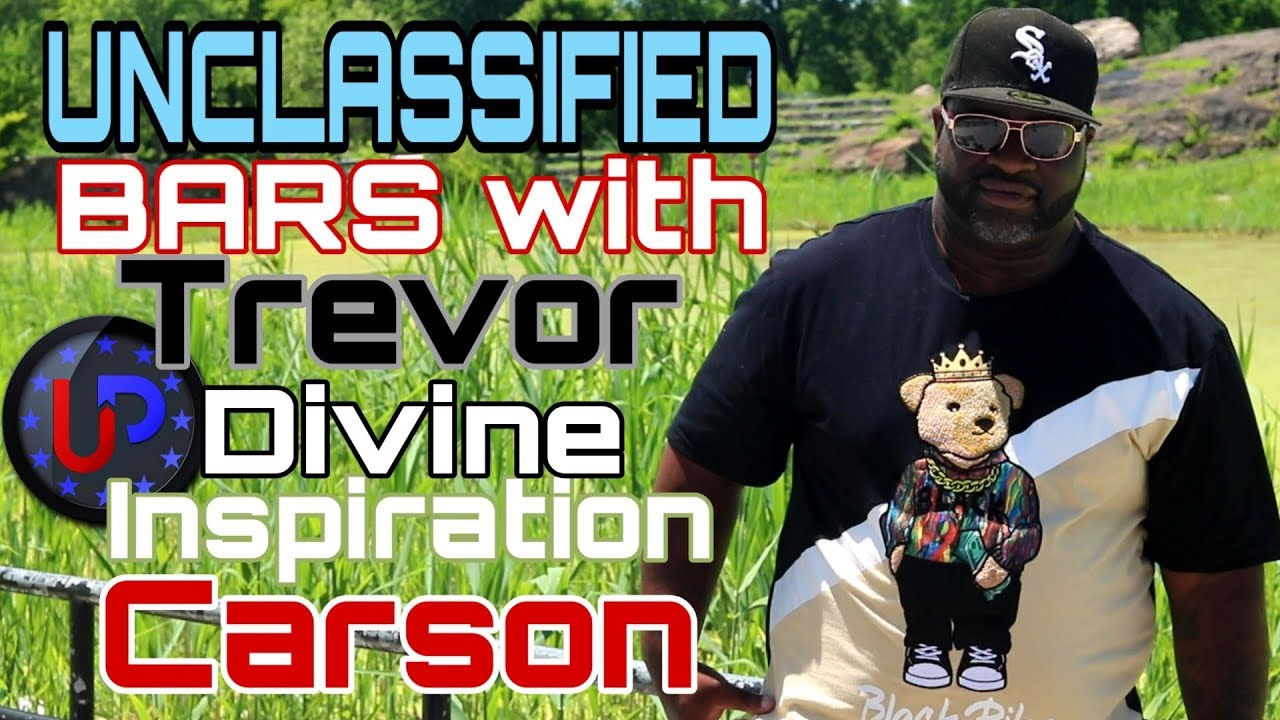 "Unclassified BARS with:Trevor ""Divine Inspiration"" Carson"
