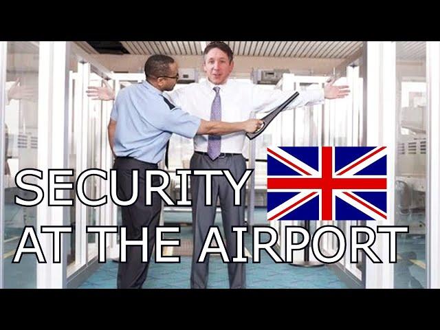 Sécurité à l'aéroport en anglais (partie 2)