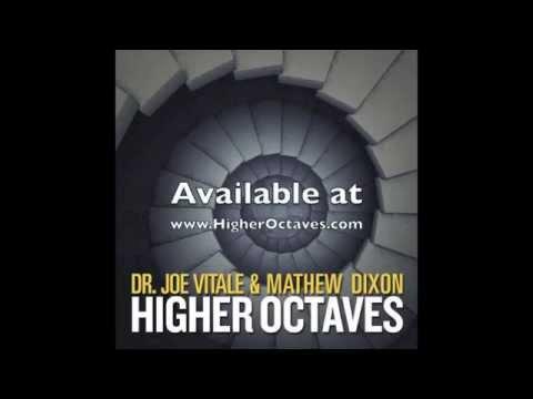 Higher Octaves Awakening (Joe Vitale & Mathew Dixon)