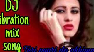 Teri pyari pyari do akhiyan (DJ vaibrat mix song djhbmix)