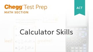 ACT Math Calculator Skills - Chegg Test Prep
