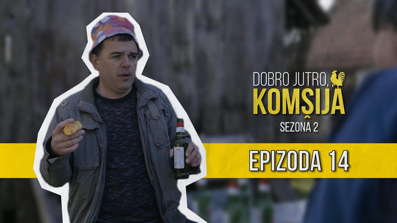 Download DOBRO JUTRO KOMŠIJA (SEZONA 2) - 14 EPIZODA