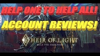 HEIR OF LIGHT - HELP ONE TO HELP ALL! ACCOUNT REVIEWS!