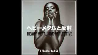 Azealia Banks - Heavy Metal and Reflective (Instrumental HQ)