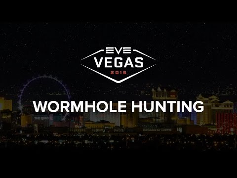 EVE Vegas 2015 - Wormhole Hunting