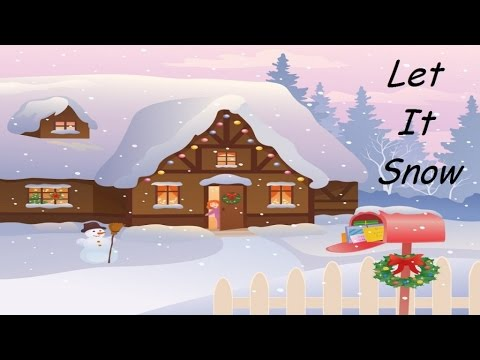 LET IT SNOW, LET IT SNOW, LET IT SNOW - Best Christmas Songs for ...