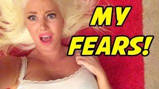 MY FEARS!
