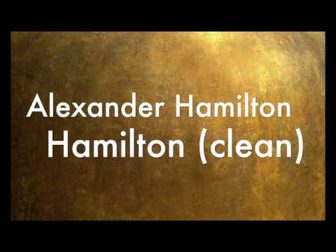 Alexander Hamilton (clean) Lyrics
