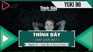 [ OFFICIAL MP3 ] Thính Đây - Yuki Bo ft David Huy 「Video Lyrics」 ...
