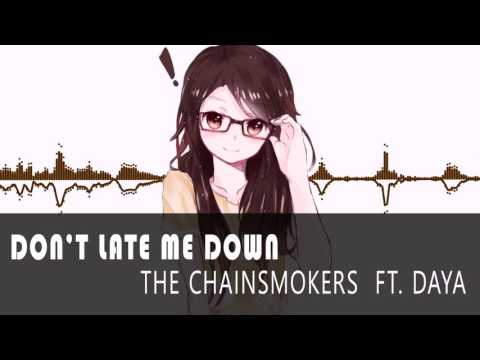 NIGHETCORE - don't late me down