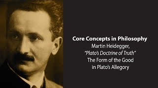 Martin Heidegger on The Form of the Good in the Allegory of the Cave - Philosophy Core Concepts