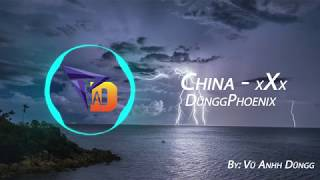 Download [Music] China - xXx ft. DũnggPhoenix ♫ MP3 song and Music Video