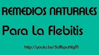 Remedios Caseros para la Flebitis