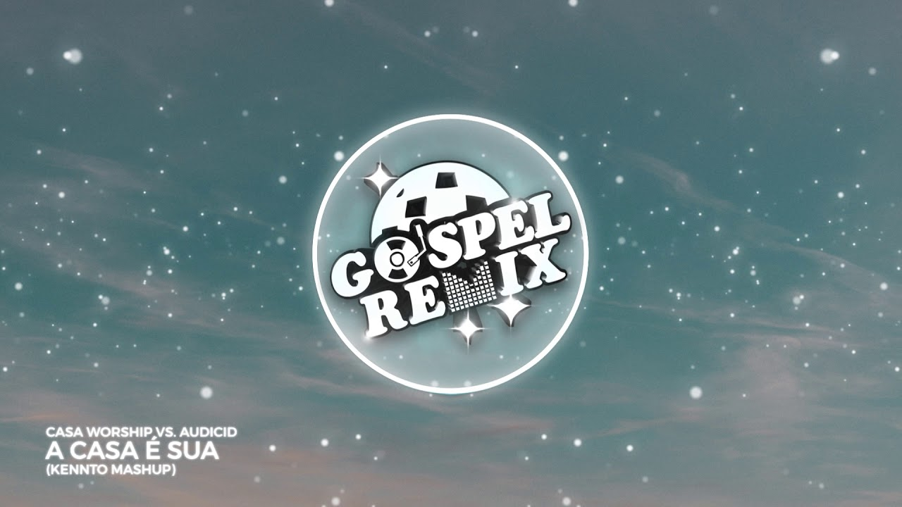 Casa Worship vs  Audicid - A Casa É Sua (Kennto Mashup) [Bass House Gospel]