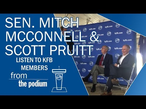 U.S. Senate Leader Mitch McConnell and EPA Administrator Scott Pruitt speaks to KFB Members