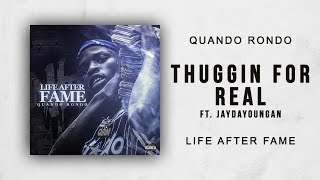 Quando Rondo - Thuggin For Real Ft. JayDaYoungan (Life After Fame)