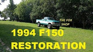 1994 F150 4x4 Restoration.