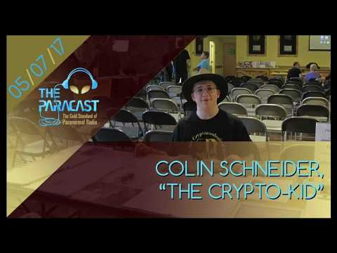 The Paracast: May 7, 2017 — Colin Schneider, The Crypto-Kid