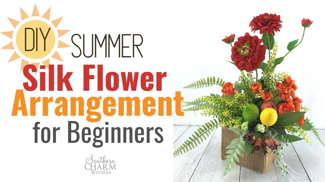 Diy Summer Silk Flower Arrangement Tutorial For Beginners Youtube