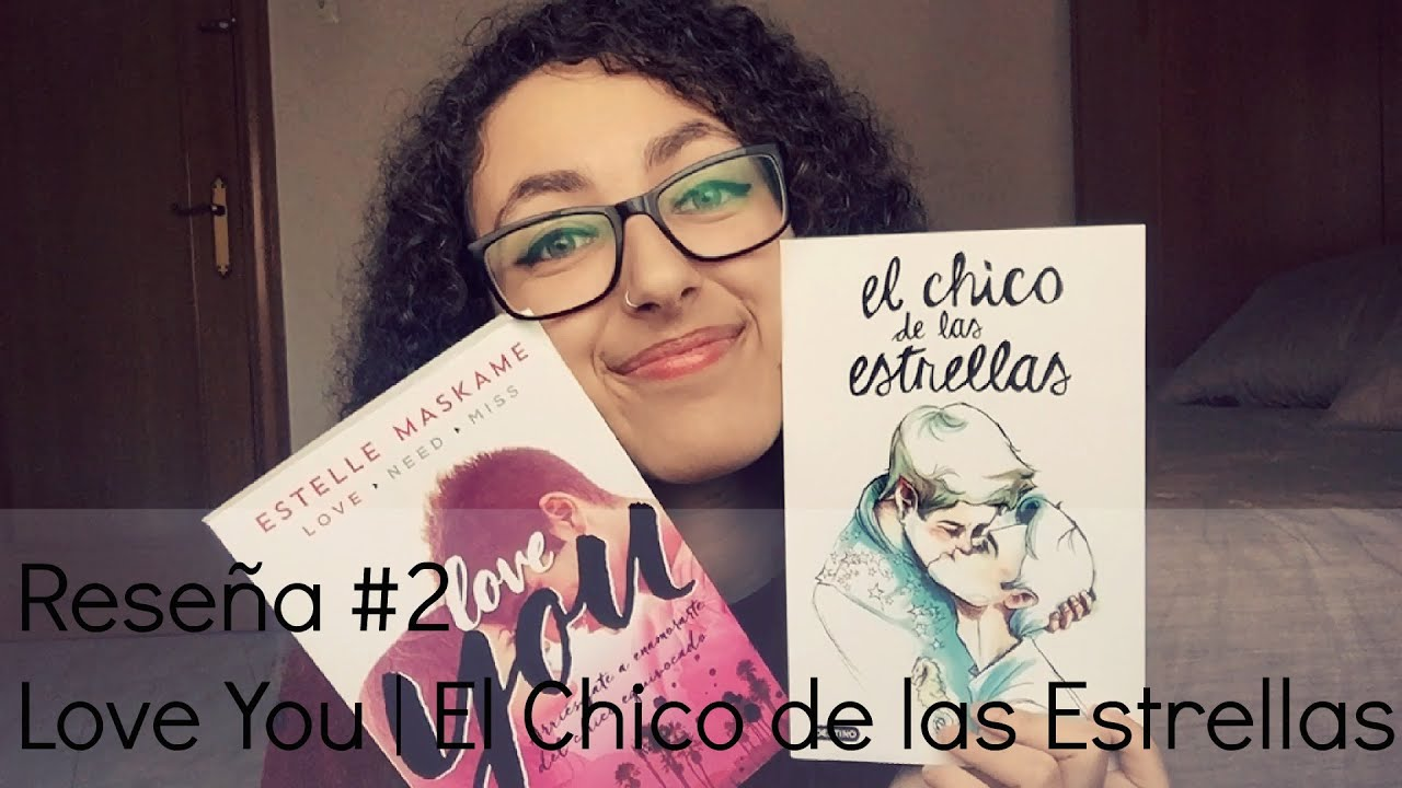 Miss You Libro ReseÑa 2 Love You El Chico De Las Estrellas Youtube