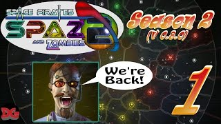 Space Pirates and Zombies 2 ► Let's Play Season 2 - Ep 1 ► We're Back! (1440/60)