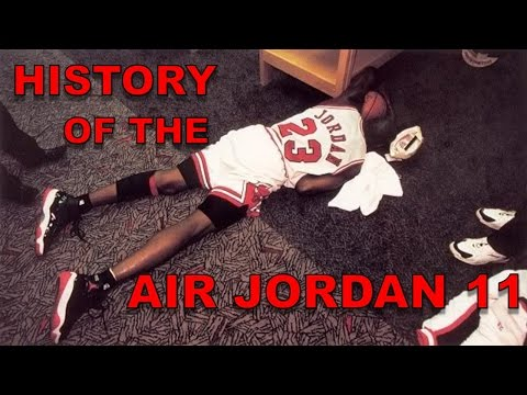 AIR JORDAN 11 - THE HISTORY OF