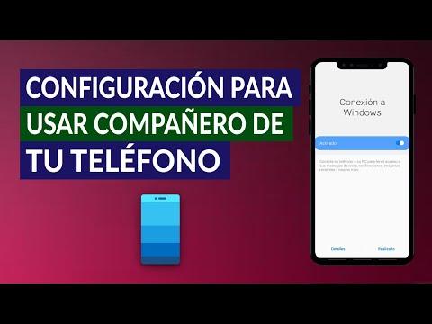 Configuración y Requisitos para usar Compañero de Tu Teléfono - Your Phone Companion