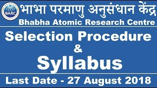 BARC Recruitment 2018 - 19 Complete Syllabus & Selection Procedure of Stipendiary Trainee