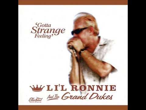 Li'l Ronnie & The Grand Dukes - Gotta Strange Feeling