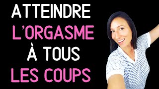 4 ASTUCES POUR ATTEINDRE L'ORGASME À TOUS LES COUPS - Belinda sans tabous