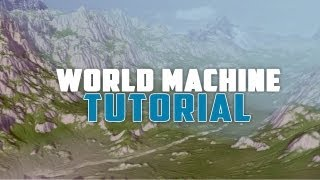 World Machine - Valley Tutorial