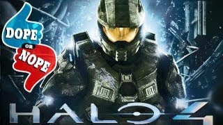 HALO 4 OPENING (Dope! Or Nope)