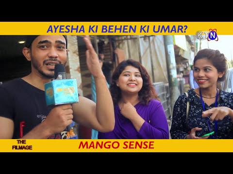 Mango Sense - Ayesha Ki Behen Ki Umar? - Ahmed Khan