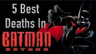 5 Best Deaths In Batman Beyond