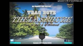 vuclip Traq Boyz Thelasphuze(Prod. By KayR & Skhothani)