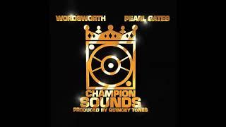 Wordsworth & Pearl Gates - Champion Sounds (Full Album)