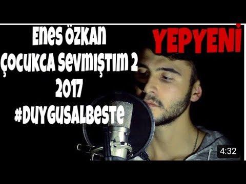 Enes Özkan - Çoçukca Sevmiştim 2 (Official Video) 2017 #Beste