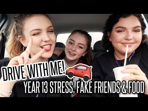 DRIVE WITH ME! Year 13 Stress, Fake Friendships & Food Chats!