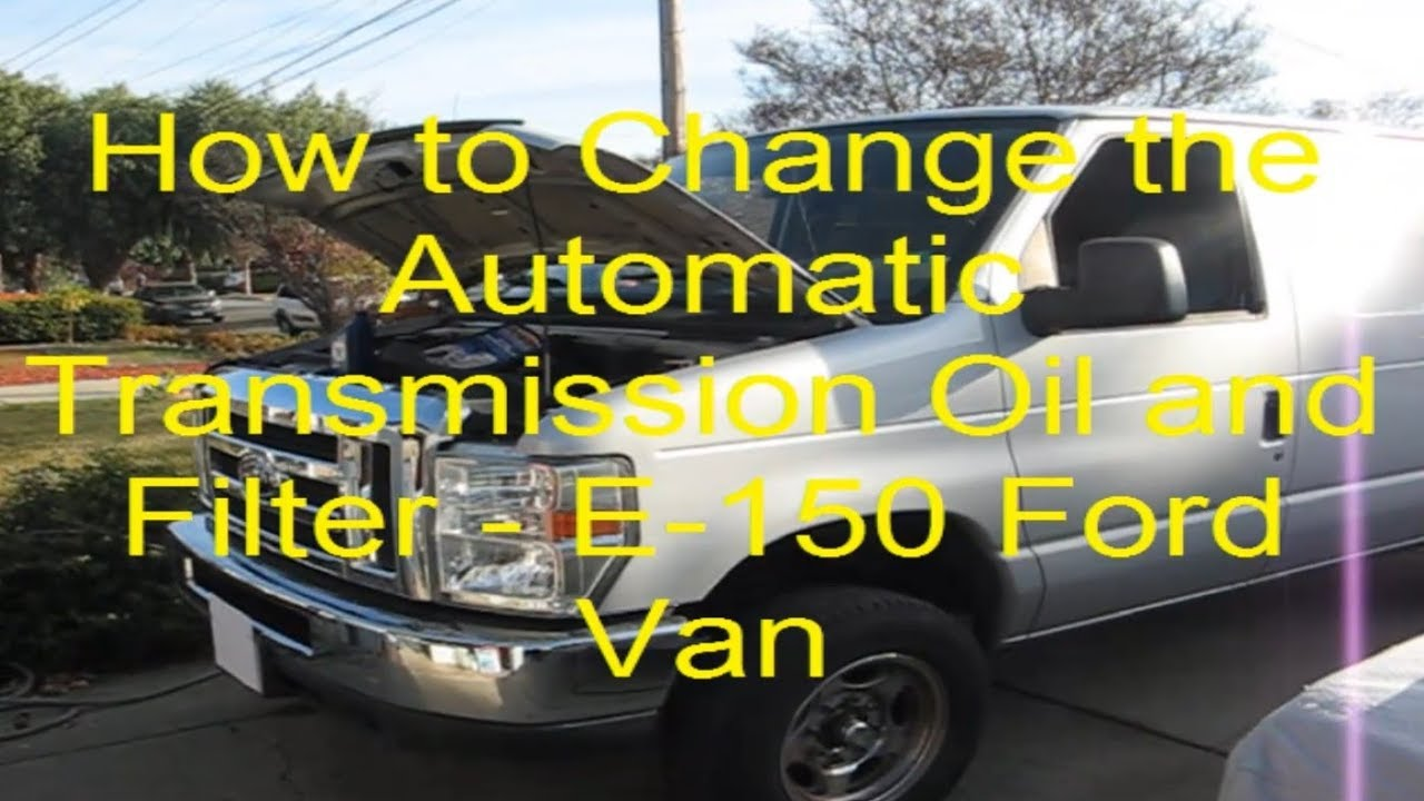 hight resolution of how to change automatic transmission oil and filter e150 ford van