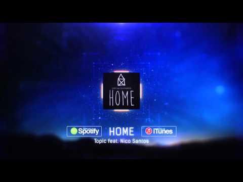 Topic - Home (ft. Nico Santos)