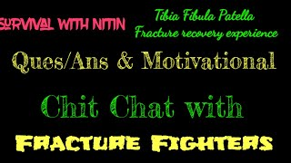 LIVE Chat with Tibia fibula and patella or femur fracture fighters    Live Question answers    screenshot 4