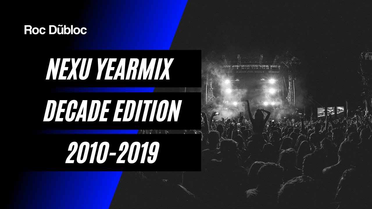 NEXU YEARMIX - DECADE EDITION 2010-2019