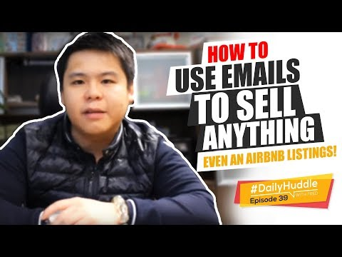Daily Huddle - Ep 39 |  How To Use EMAILS To Sell ANYTHING - Even An AirBnB Listings!