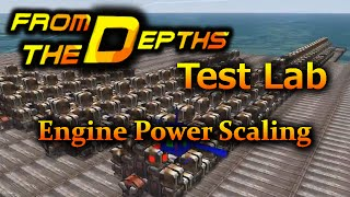 Engine Power Scaling ► From The Depths Test Lab | Build Tutorials #FTDTestLab